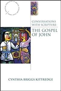 Conversations With Scripture: The Gospel of John (Anglican Association of Biblical Scholars)