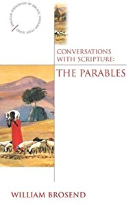 Conversations With Scripture: The Parables (Anglican Association of Biblical Scholars Study Series)