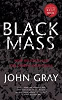 Black Mass: How Religion Led the World into Crisis