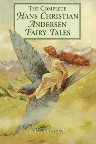 The Complete Fairy Tales of Hans Christian Andersen - Complete Collection (Illustrated and Annotated) (Literary Classics Collection)
