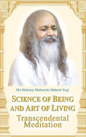 Science of Being and Art of Living by Maharishi Mahesh Yogi