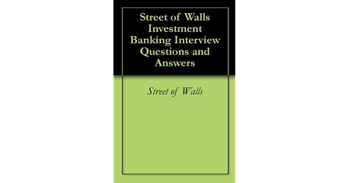 Street of Walls Investment Banking Interview Questions and