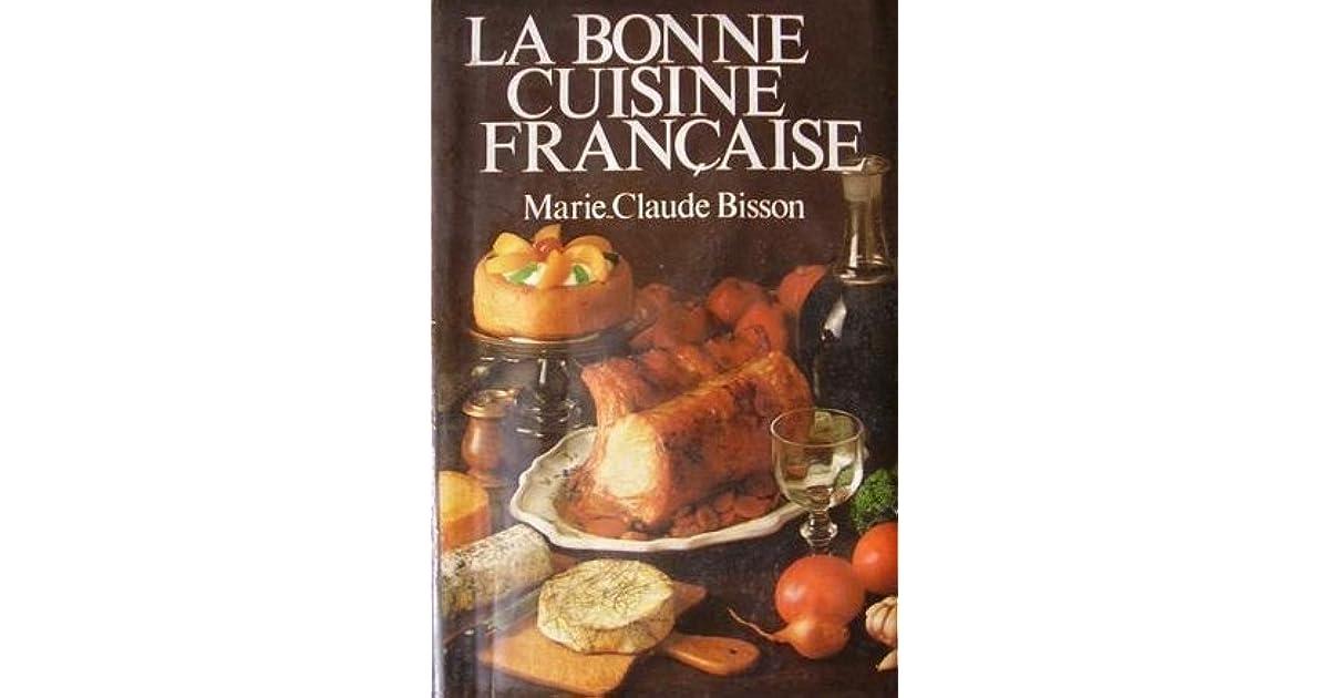 La bonne cuisine fran aise by marie claude bisson - Cuisine simple et bonne ...