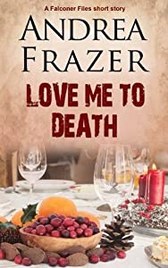 Love Me To Death (The Falconer Files - Brief Cases 1)