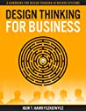 Design Thinking for Business: A Handbook for Design Thinking in Wicked Systems