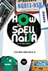 How to Spell Naija in 100 Short Stories (Vol. One)