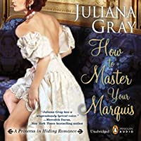 How to Master Your Marquis (A Princess In Hiding, #2)