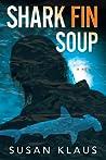 Shark Fin Soup: A Novel