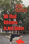 All That Glisters Is Not Silver (Little Wychwell Mysteries #3)