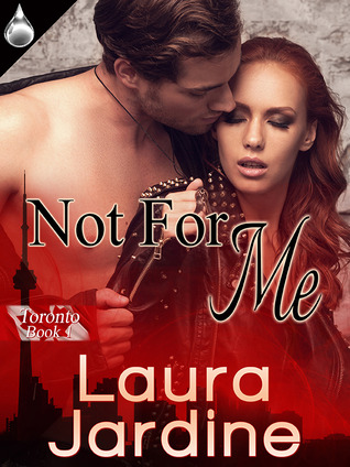 Not For Me (Toronto #1)