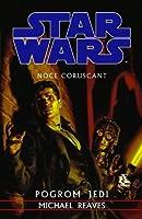 Pogrom Jedi (Star Wars: Noce Coruscant, #1)