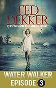 Water Walker - Episode 3