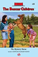 The Mystery Horse: The Boxcar Children Mysteries #34