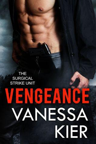 Vengeance (The Surgical Strike Unit, #1)