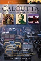 Calcutta: A Cultural and Literary History (Cities of the Imagination)