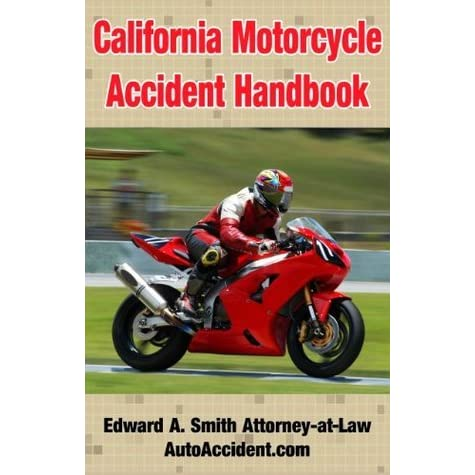 California Motorcycle Accident Handbook by Edward A  Smith