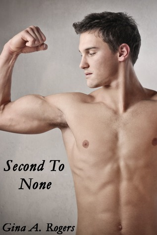 Second To None by Gina A. Rogers
