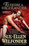 To Desire a Highlander (Scandalous Scots, #2)