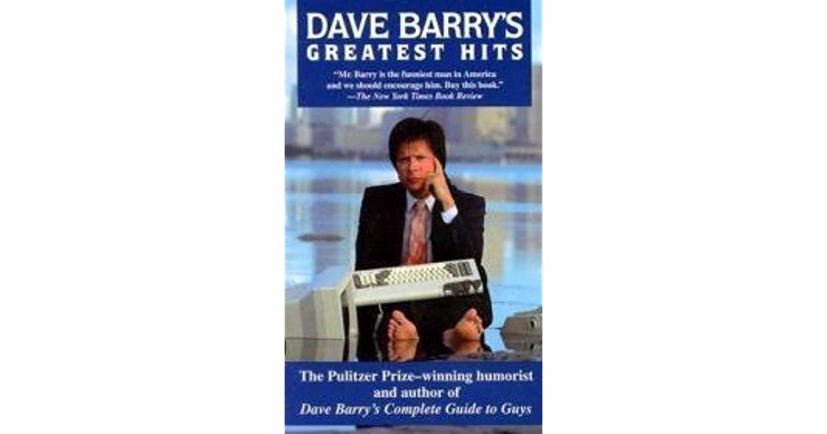 essays written by dave barry This passage, written by dave barry, is just that i hope you don't mind if i include some of your thoughts on my response essay for my writing class.
