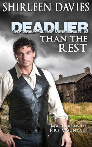 Deadlier Than the Rest (MacLarens of Fire Mountain, #5)