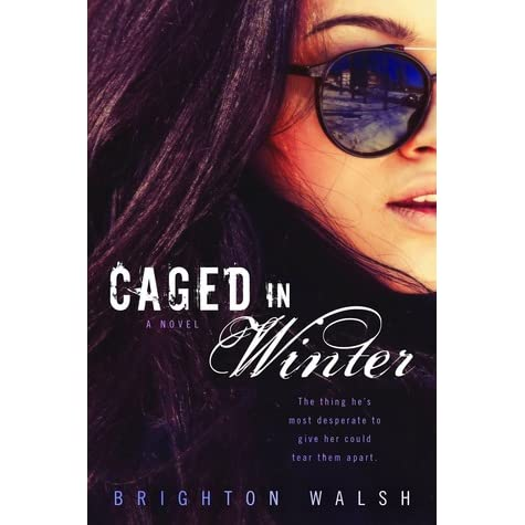 Caged in Winter (Reluctant Hearts, #1) by Brighton Walsh