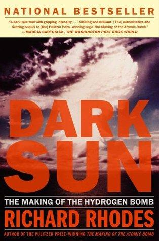 Dark Sun: The Making Of The Hydrogen Bomb