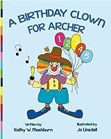 A BIRTHDAY CLOWN FOR ARCHER