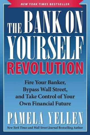 The-bank-on-yourself-revolution-fire-your-banker-bypass-wall-street-and-take-control-of-your-own-financial-future
