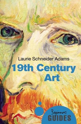 Nineteenth-Century Art by Laurie Schneider Adams