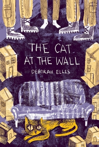 "Book cover of ""The Cat in the Wall"" by Deborah Ellis"