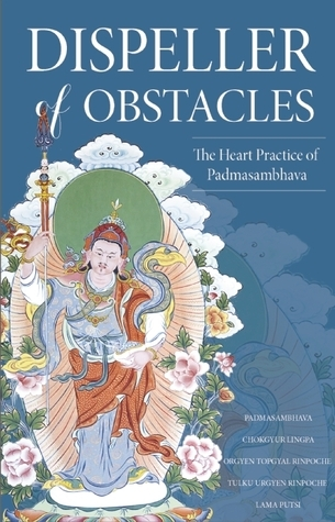 Dispeller of Obstacles-The Heart Practice of Padmasambhava