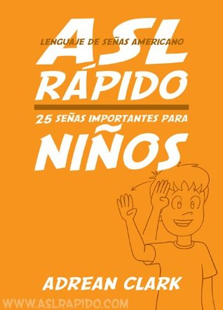 ASL Rápido: 25 Señas Importantes Para Niños