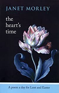 The Heart's Time: A Poem a Day for Lent and Easter