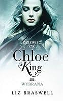 Wybrana (Dziewięć żyć Chloe King #3)