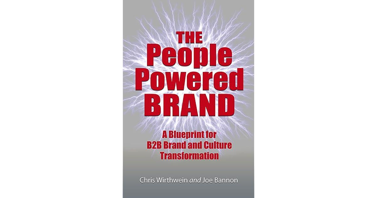 The people powered brand a blueprint for b2b brand and culture the people powered brand a blueprint for b2b brand and culture transformation by chris wirthwein malvernweather Gallery