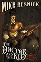 The Doctor and the Kid (A Weird West Tale)