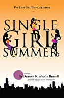 Single Girl Summer: For Every Girl There's a Season