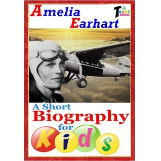 Amelia Earhart - A Short Biography for Kids