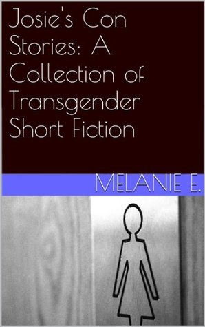 Josie's Con Stories: A Collection of Transgender Short Fiction
