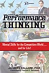 Performance Thinking: Mental Skills for the Competitive World...and for Life!