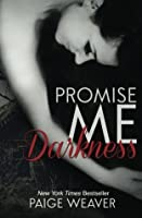 Promise Me Darkness (Promise Me #1)