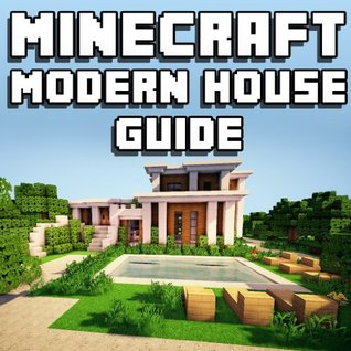 Minecraft Modern House Guide By Minecraft Books