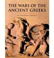 The Wars of the Ancient Greeks & their Invention of Western Military Culture (History of Warfare)