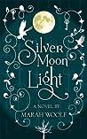 SilverMoonLight (MondLichtSaga, #1)