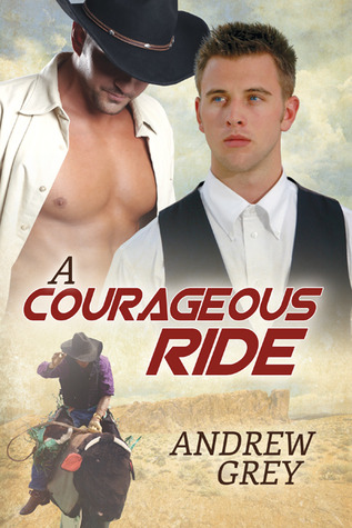 A Courageous Ride by Andrew  Grey
