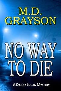 No Way to Die (Danny Logan Mystery, #2)