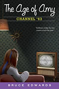 Channel '63 (The Age of Amy, #3)