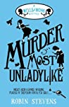 Murder Most Unladylike by Robin  Stevens