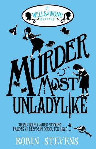 Murder Most Unladylike: A Wells & Wong Mystery (Murder Most Unladylike Mystery, #1)
