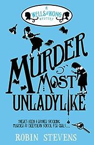 Murder Most Unladylike (Murder Most Unladylike Mysteries, #1)